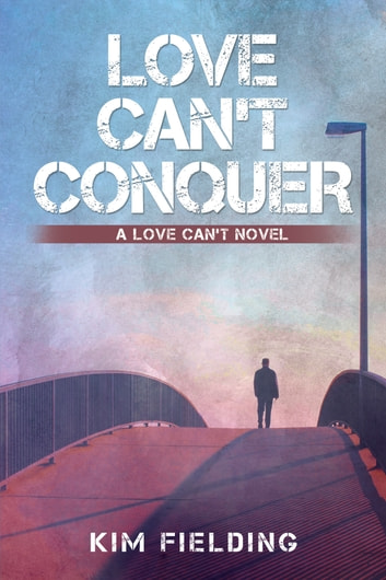 Love Can't Conquer ebook by Kim Fielding
