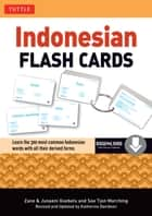 Indonesian Flash Cards - (Downloadable Audio Included) ebook by Zane Goebel, Junaeni Goebel, Soe Tjen Marching