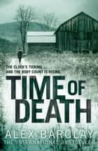 Time of Death ebook by Alex Barclay