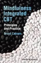 Mindfulness-integrated CBT ebook by Bruno A. Cayoun