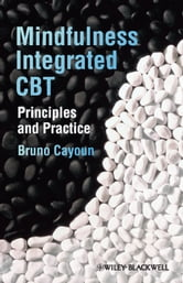Mindfulness-integrated CBT - Principles and Practice ebook by Bruno A. Cayoun