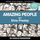 Meet Elvis Presley audiobook by Dr Charles Margerison