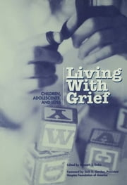 Living With Grief - Children, Adolescents and Loss ebook by Kenneth J. Doka