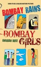 Bombay Rains, Bombay Girls ebook by Anirban Bose