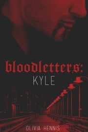 Bloodletters: Kyle ebook by Olivia Hennis