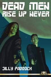 Dead Men Rise Up Never ebook by Jilly Paddock