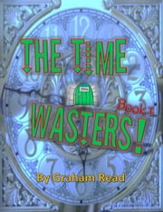 The Time Wasters ebook by Graham Read