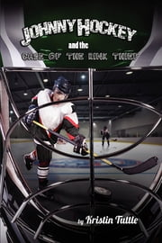 Johnny Hockey And The Case Of The Rink Thief ebook by Kristin Tuttle