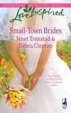 Small-Town Brides ebook by Janet Tronstad,Debra Clopton