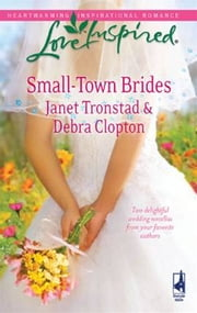 Small-Town Brides - A Dry Creek Wedding\A Mule Hollow Match ebook by Janet Tronstad,Debra Clopton