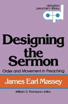 Designing the Sermon ebook by James Earl Massey