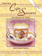 eBook Collectible Cups And Saucers Identification And Values ebook by Harran, Jim