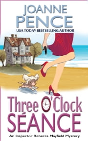 Three O'Clock Seance - An Inspector Rebecca Mayfield Mystery ebook by Joanne Pence