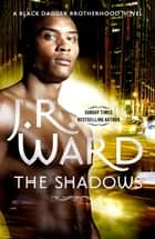 The Shadows - Number 13 in series ebook by J. R. Ward