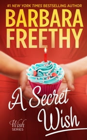 A Secret Wish (Wish Series #1) ebook by Barbara Freethy