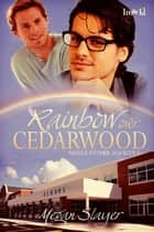 Rainbow Over Cedarwood ebook by Megan Slayer