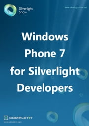 Windows Phone 7 for Silverlight Developers ebook by András Velvárt