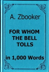Hemingway: For Whom the Bell Tolls in 1,000 Words ebook by Alex Zbooker