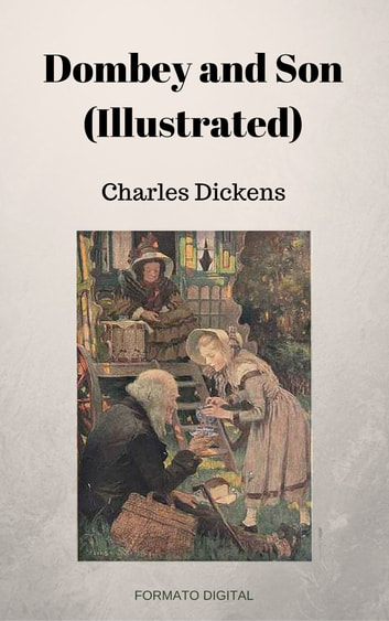 Dombey and Son (Illustrated) ebook by Charles Dickens