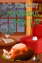 A Mysterious Mix Up ebook by J.C. Kenney