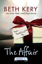 The Affair: Week One ebook by Beth Kery