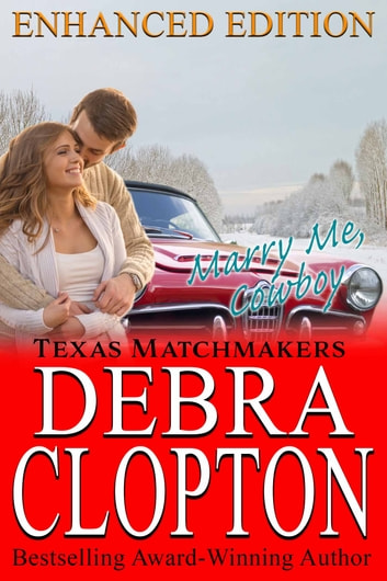 MARRY ME, COWBOY Enhanced Edition ebook by Debra Clopton
