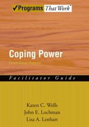 Coping Power - Parent Group Facilitator's Guide ebook by Karen Wells,John E. Lochman,Lisa Lenhart