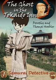 The Ghost in the Tokaido Inn ebook by Tom Hoobler,Dorothy Hoobler