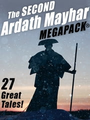 The Second Ardath Mayhar MEGAPACK®: 27 Science Fiction & Fantasy Tales ebook by Ardath Mayhar