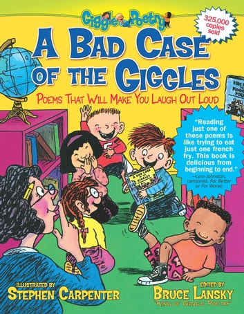 A Bad Case of the Giggles - Poems That Will Make You Laugh Out Loud ebook by Bruce Lansky