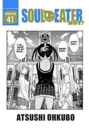 Soul Eater NOT!, Chapter 41 ebook by Atsushi Ohkubo