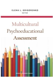 Multicultural Psychoeducational Assessment ebook by Elena L. Grigorenko, PhD