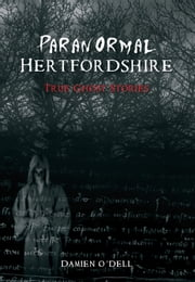 Paranormal Hertfordshire ebook by Damien O'Dell