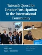 Taiwan's Quest for Greater Participation in the International Community ebook by Bonnie S. Glaser