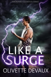 Like a Surge - Disordery Elements, #3 ebook by Olivette Devaux