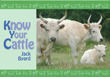Know Your Cattle ebook by Jack Byard