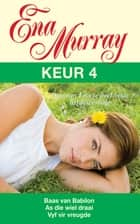 Ena Murray Keur 4 ebook by Ena Murray