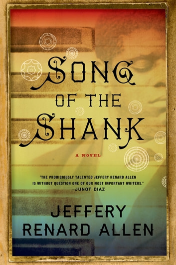Song of the Shank - A Novel ebook by Jeffery Renard Allen