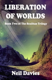 Liberation of Worlds ebook by Neil Davies
