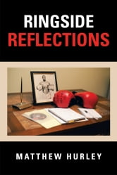 Ringside Reflections ebook by Matthew Hurley