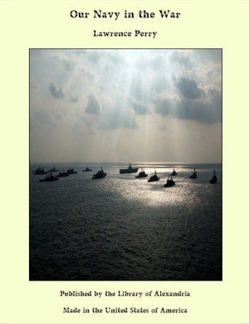 Our Navy in the War ebook by Lawrence Perry