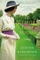 The Memory of Lost Senses ebook by Judith Kinghorn
