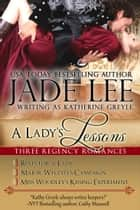 A Lady's Lessons (A Trilogy of Regency Romance) ebook by