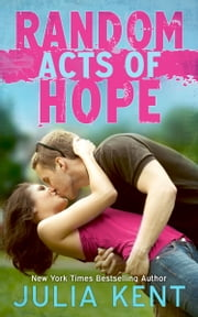 Random Acts of Hope (Random Book #4) ebook by Julia Kent