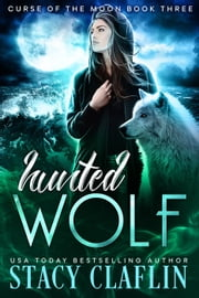 Hunted Wolf - Curse of the Moon, #3 ebook by Kobo.Web.Store.Products.Fields.ContributorFieldViewModel