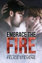 Embrace the Fire eBook by Felice Stevens