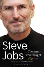 Steve Jobs The Man Who Thought Different ebook by Karen Blumenthal