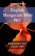 English Hungarian Bible №7 - King James 1611 - Károli 1589 eBook by TruthBeTold Ministry, TruthBeTold Ministry, Joern Andre Halseth,...