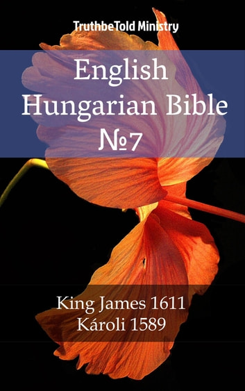 English Hungarian Bible №7 - King James 1611 - Károli 1589 eBook by TruthBeTold Ministry