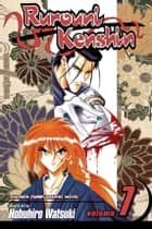 Rurouni Kenshin, Vol. 7 - In the 11th Year of Meiji, May 14th ebook by Nobuhiro Watsuki, Nobuhiro Watsuki